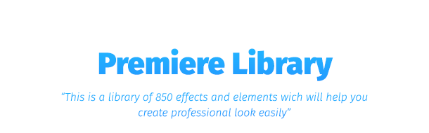 《PR预设:Premiere Library - Most Handy Effects_超800个专业效果和元素》